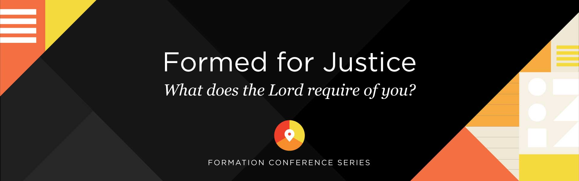 Formed for Justice: What does the Lord require of you?